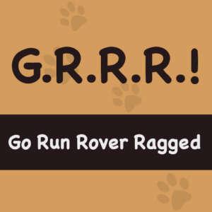 Grrr (go Run Rover Ragged)